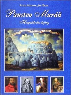 Pavol Hlodák, Ján Žilák: Panstvo Muráň (Hospodárske dejiny)