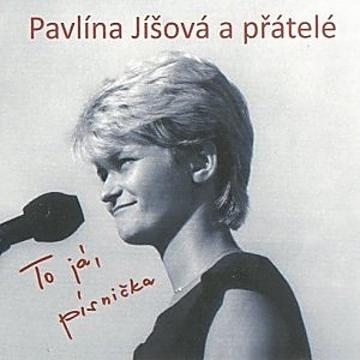Pavlína Jíšová: To já, písnička