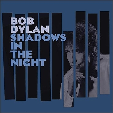 Bob Dylan. Shadows In The Night